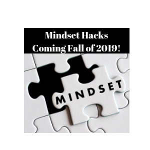 Mindset Hacks - Coming Fall 2019!
